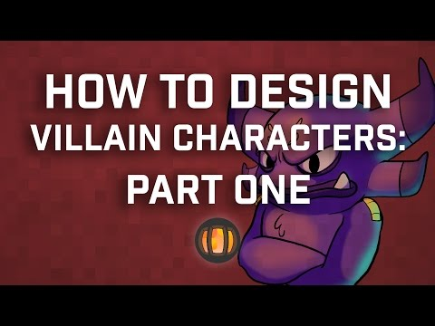 How To Design Villain Characters: Part One