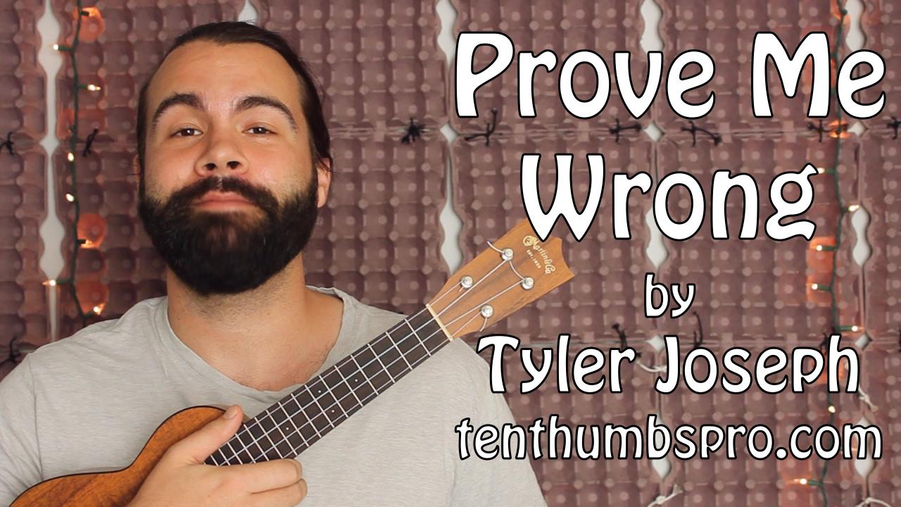 Tyler Joseph Prove Me Wrong Ukulele Tutorial Youtube
