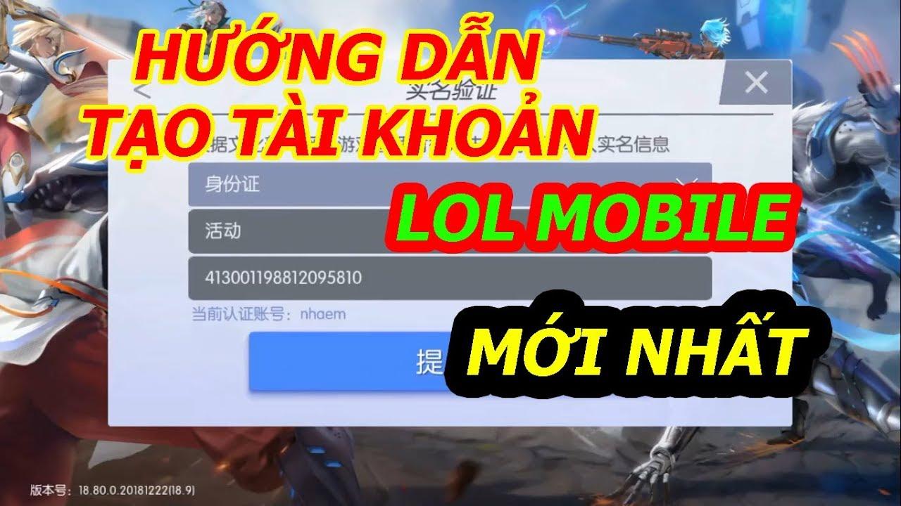 LoL Mobile – Hướng Dẫn Tạo Tài Khoản LoL Mobile , Tạo Số Chứng Minh Trung Quốc Mới Nhất 12/22/2018.