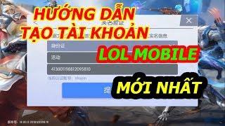 LoL Mobile - Hướng Dẫn Tạo Tài Khoản LoL Mobile , Tạo Số Chứng Minh Trung Quốc Mới Nhất 12/22/2018.