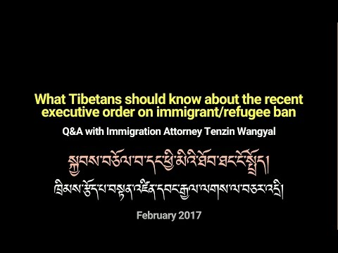 US Immigrant/Refugee Ban: Some Tips for Tibetans
