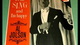 Al Jolson - Let Me Sing and I