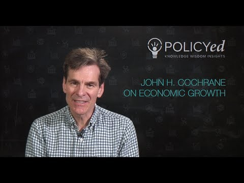 Office Hours: John Cochrane Answers Your Questions On Economic Growth