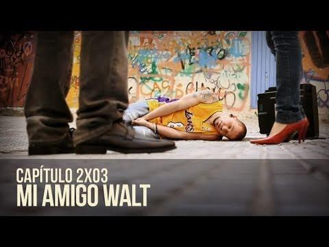 """Malviviendo 2x03 - """"Mi amigo Walt"""""""