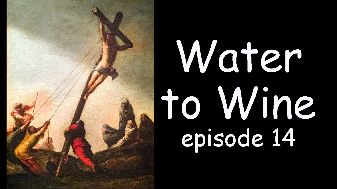 Water Into Wine - and the Mark of the Beast. Episode 14