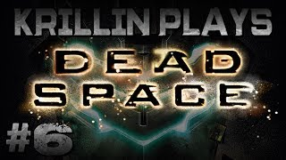 Krillin Plays: Dead Space -6- Kinder Care
