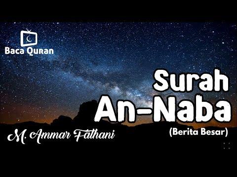 Surat An Naba' - M. Ammar Fathani