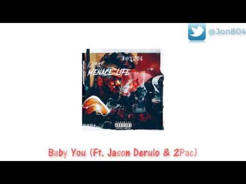 Baby You (Remix) (Ft. The Game, Jason Derulo & 2Pac) #Menace4Life [ @Jon804 Remix]