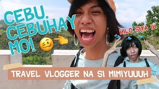 Mimi, Get Set, Goes to: CEBU (FIRST EVER TRAVEL VLOG)
