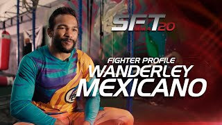 SFTMMA 20 - WANDERLEY MEXICANO | FIGHTER PROFILE