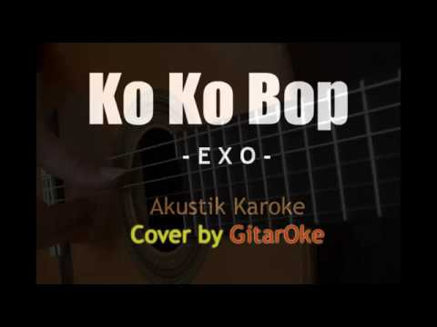 Ko Ko Bop - EXO - Akustik Gitar Karaoke [ Cover By GuitarOke ]