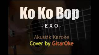 Video Ko Ko Bop - EXO - Akustik Gitar Karaoke [ Cover by GuitarOke ] download MP3, 3GP, MP4, WEBM, AVI, FLV Mei 2018