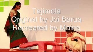 Tejimola (Original: Joi Barua, Recreation: Maina)