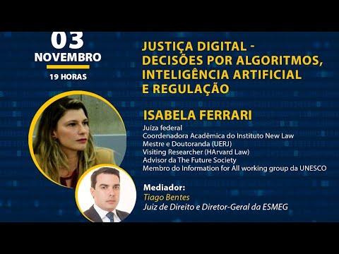 ESMEG - Palestra -  Justiça Digital: Decisões por algoritmos , inteligência  artificial e  regulação
