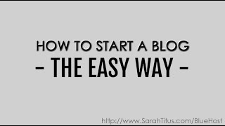 How to Start a Blog The EASY Way | Sarah Titus