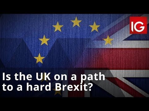 Is the UK on a path to a hard Brexit?