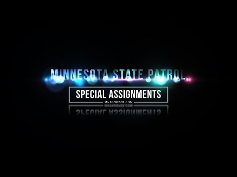 MINNESOTA STATE PATROL: Special Assignments