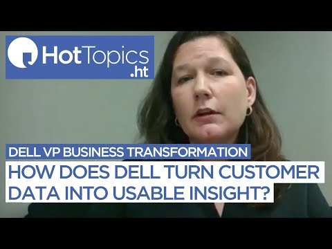 How does Dell turn customer data into usable insight?