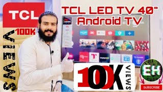 "TCL LED TV 40"" S6500 Android TV UNBOXING & REVIEW IN URDU"
