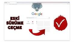 Google Chrome Eski Haline / Sürümüne Geçme