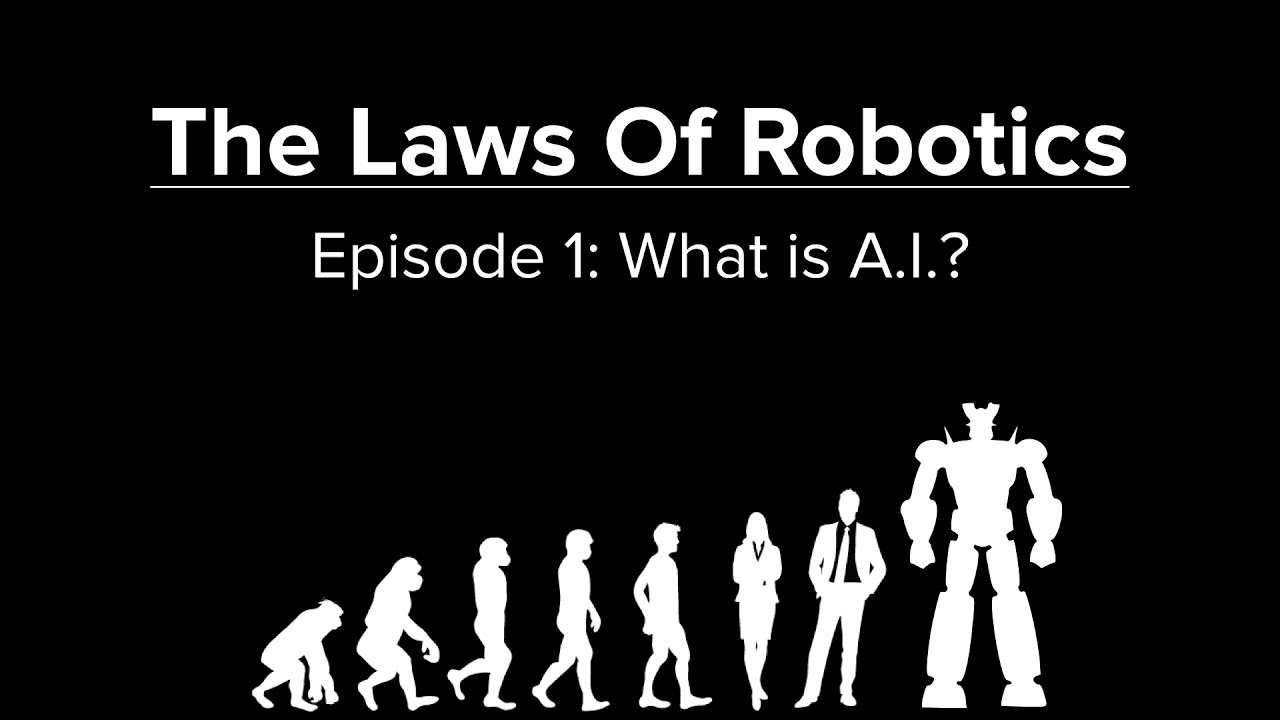 The Laws Of Robotics What Is A I Ep 1 4 Youtube