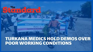 Health services in Turkana paralyzed as health workers hold protests over poor working conditions.
