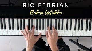 Rio Febrian - Bukan Untukku (Piano Cover)