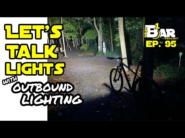 Ep. 95 - Outbound Lighting