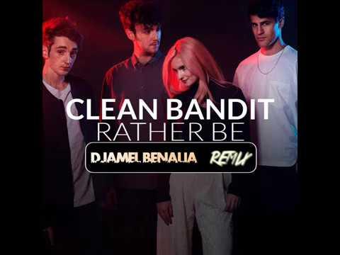 Clean Bandit ft Jess Glynne - Rather Be ( DJAMEL BENALIA ...