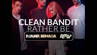 Clean Bandit ft Jess Glynne  - Rather Be ( DJAMEL BENALIA Remix) Deep House