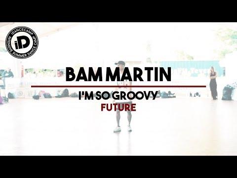 "Bam Martin ""I'm so groovy by Future"" - IDANCECAMP 2017"