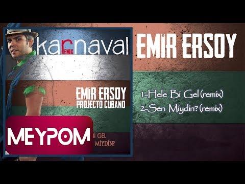 Emir Ersoy & Projecto Cubano Feat. Özgü Namal - Hele Bi' Gel (Remix) (Official Audio)