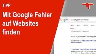 Mit Google Fehler auf Websites finden