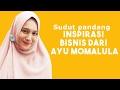 Inspirasi Bisnis dari Ayu Momalula Owner Hijabsallyheart