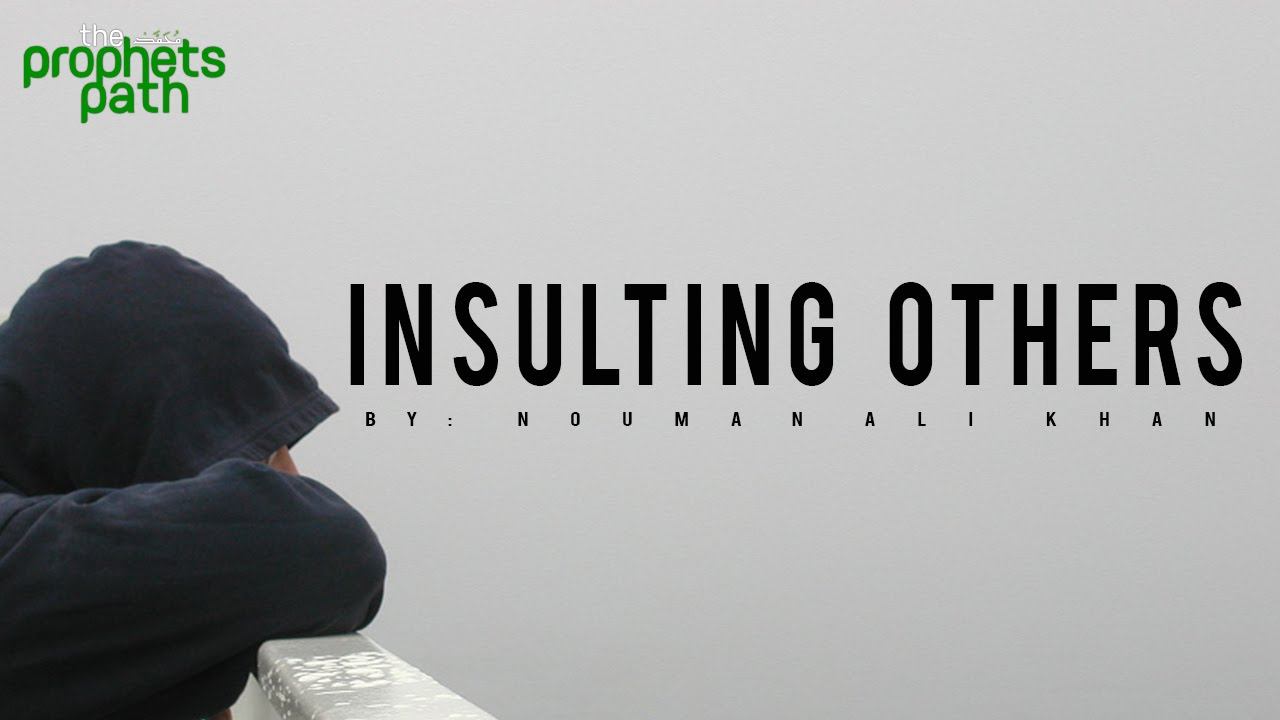 Insulting Others - Nouman Ali Khan