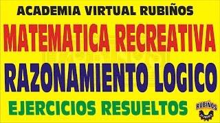 MATEMATICA RECREATIVA - RAZONAMIENTO LOGICO PREUNIVERSITARIO