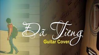 Đã Từng - Bùi Anh Tuấn ft. Dương Hoàng Yến - Acoustic Cover