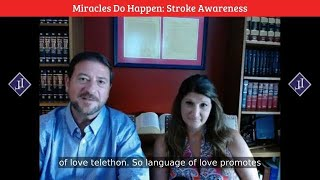 Lisa & James Leonick ~Miracles do Happen  - Stroke & Aphasia - 7th Annual Language of Love Telethon