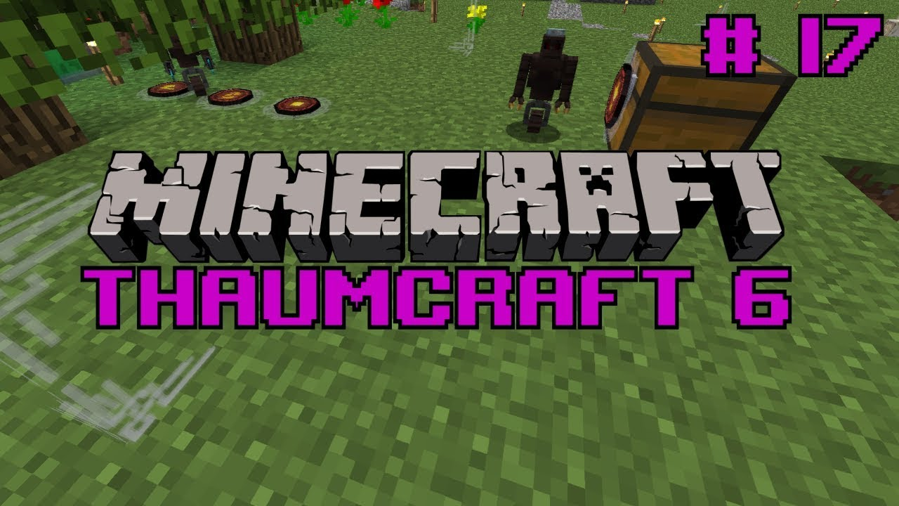 Let's do Thaumcraft 6 - `Wrapping up the Tree Farm` Ep17