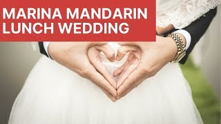 Marina Mandarin Singapore Wedding Lunch 2019
