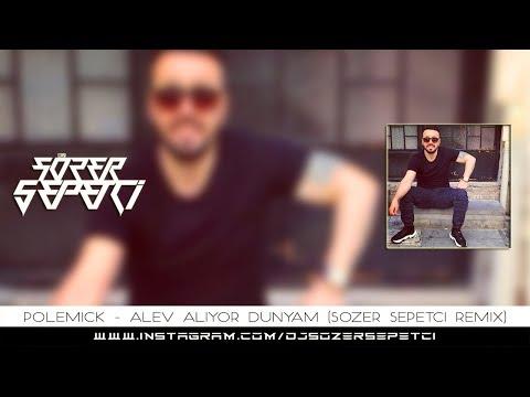 Polemick - Alev Alıyor Dünyam (Sözer Sepetci Remix)