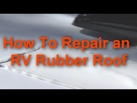 How To Repair an RV Rubber Roof