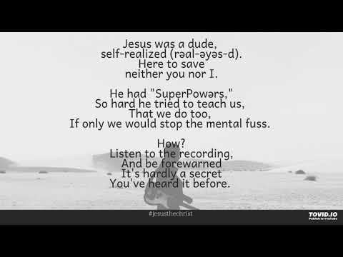 Jesus The Christ, The Dude, not anyOne's Saviour.