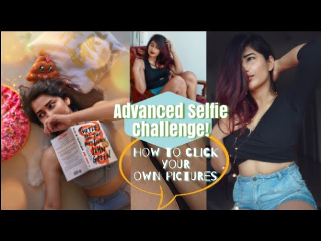 How I Click My Pictures || Advanced Selfie Challenge by Sorelle Amore