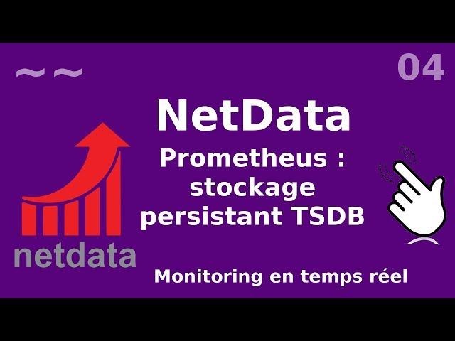 Netdata - 4. Prometheus : configuration du stockage