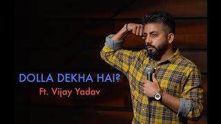 Dolla Dekha hai? - Ft. Vijay Yadav