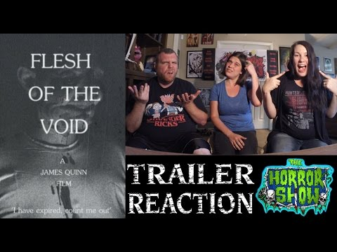 """Flesh of the Void"" 2017 Horror Movie Trailer Reaction – The Horror Show"