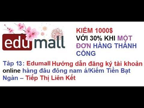 Edumall Hướng dẫn đăng ký tài khoản online đâu đông Topica Kiếm Tiền Bạt Ngàn ITâp 13 IHTBM