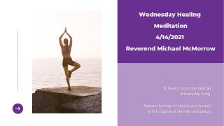 Wednesday Healing Meditation April 14, 2021 with Rev. Michael McMorrow