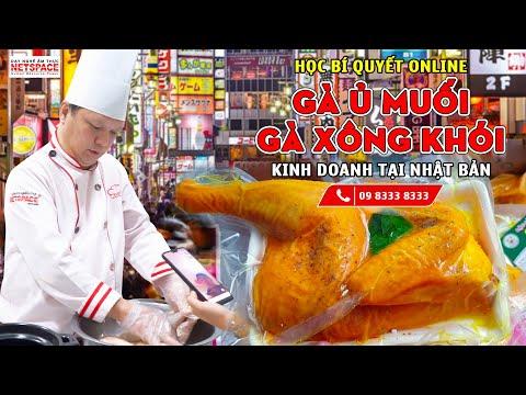 Học nấu ăn Online - Bí quyết làm Gà Ủ Muối -Gà Xông Khói -Kinh doanh tại Nhật Bản -Thầy Y - Netspace